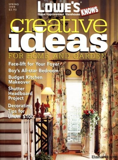 Magazine Cover for Lowe's Spring Edition, Elaina hill published, published in HGTV, HGTV Dream Homes, Stevenson & Vestal, Lowes Creative Ideas and Southern Living Magazine
